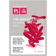 The Sanford Guide to Antimicrobial Therapy 2017 by Gilbert, David N., M.D.; Eliopoulos, George M., M.D.; Chambers, Henry F., M.D.; Saag, Michael S., M.D., 9781944272005