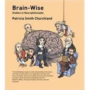 Brain-Wise : Studies in Neurophilosophy by Patricia Smith Churchland, 9780262532006