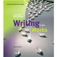 Writing in the Works, 2009 MLA Update Edition by Blau, Susan; Burak, Kathryn, 9780495802006