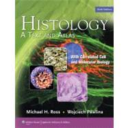 Histology A Text and Atlas by Ross, Michael H.; Pawlina, Wojciech, 9780781772006