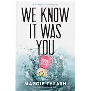 We Know It Was You by Thrash, Maggie, 9781481462006