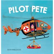 Pilot Pete by Wielockx, Ruth, 9781605372006