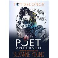 Poet Anderson... of Nightmares by Delonge, Tom; Young, Suzanne, 9781943272006