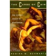 The Curse of Cain - Schwartz, Regina M.