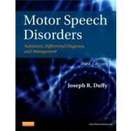 Motor Speech Disorders: Substrates, Differential Diagnosis, and Management by Duffy, Joseph R., 9780323072007