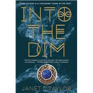 Into the Dim by Taylor, Janet B., 9780544602007