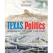 Texas Politics: Governing the Lone Star State by Jillson; Cal, 9781138842007
