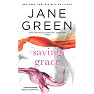 Saving Grace A Novel by Green, Jane, 9781250092007
