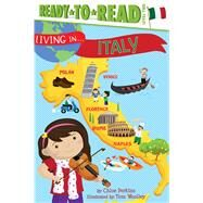 Living in . . . Italy by Perkins, Chloe; Woolley, Tom, 9781481452007