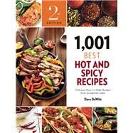 1,001 Best Hot and Spicy Recipes Delicious, Easy-to-Make Recipes from Around the Globe by DeWitt, Dave, 9781572842007