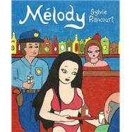 Melody Story of a Nude Dancer by Rancourt, Sylvie; Dascher, Helge; Ware, Chris, 9781770462007