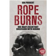 Rope Burns by Probert, Ian, 9781785312007