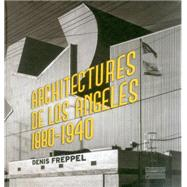 Architecture De Los Angeles 1880-1940 (English & French) by Freppel, Denis, 9782353402007