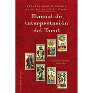 Manual de interpretacion del tarot / Tarot Interpretation Manual: 28 Lecturas Distintas, Paso a Paso by Casals, Escuela Marilo; Casals, Maria del Mar Tort i, 9788416192007