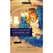Alice's Adventures in Wonderland & Through the Looking-Glass by Carroll, Lewis; Gardner, Martin; Meyers, Jeffrey, 9780451532008