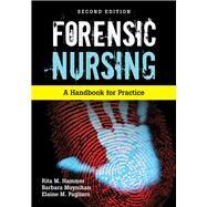 Forensic Nursing A Handbook for Practice by Hammer, Rita; Moynihan, Barbara; Pagliaro, Elaine M., 9780763792008