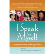 I Speak for Myself American Women on Being Muslim by Ebrahimji, Maria M; Suratwala, Zahra T, 9781935952008