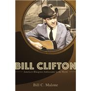 Bill Clifton by Malone, Bill C., 9780252082009