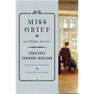 Miss Grief and Other Stories by Woolson, Constance Fenimore; Rioux, Anne Boyd; Toibin, Colm, 9780393352009