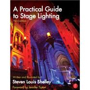 A Practical Guide to Stage Lighting Third Edition by Shelley; Steven Louis, 9780415812009