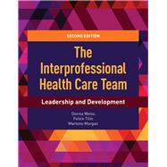 The Interprofessional Health Care Team by Weiss, Donna; Tilin, Felice; Morgan, Marlene J, 9781284112009
