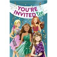 You're Invited Too by Malone, Jen; Nall, Gail, 9781481432009