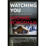 Watching You by Robotham, Michael, 9780316252010