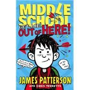 Middle School: Get Me out of Here! by Patterson, James; Tebbetts, Chris; Park, Laura, 9780316322010
