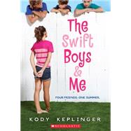 The Swift Boys & Me by Keplinger, Kody, 9780545562010