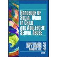 Handbook of Social Work in Child and Adolescent Sexual Abuse by Hilarski; Carolyn, 9780789032010
