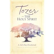 Tozer on the Holy Spirit A 365-Day Devotional by Tozer, A. W.; Foster, Marilynne E., 9781600662010