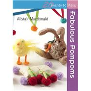 Fabulous Pompoms by Macdonald, Alistair, 9781782212010
