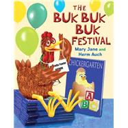 The Buk Buk Buk Festival by Auch, Mary Jane; Auch, Herm, 9780823432011