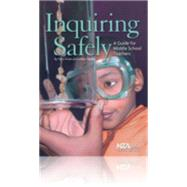 Inquiring Safely : A Guide for Middle School Teachers
