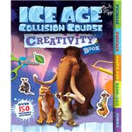 Ice Age Collision Course Creativity Book by Unknown, 9781783122011