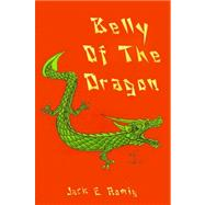 Belly of the Dragon by Romig, Jack E., 9780759622012