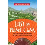 Lost on Planet China by Troost, J. Maarten, 9780767922012