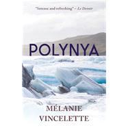 Polynya by Vincelette, Melanie; Fischman, Sheila; Winkler, Donald, 9781771612012