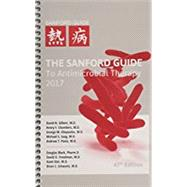 The Sanford Guide to Antimicrobial Therapy 2017 by Gilbert, David N., M.D.; Eliopoulos, George M., M.D.; Chambers, Henry F., M.D.; Saag, Michael S., M.D., 9781944272012