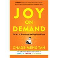Joy on Demand by Tan, Chade-Meng, 9780062482013