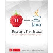 Raspberry Pi with Java: Programming the Internet of Things (IoT) by Chin, Stephen; Weaver, James, 9780071842013