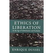 Ethics of Liberation by Dussel, Enrique; Mendieta, Eduardo; Bustillo, Camilo Perez; Angulo, Yolanda; Maldonado-Torres, Nelson, 9780822352013