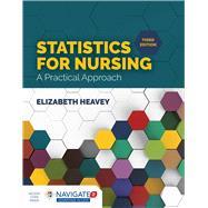 Statistics for Nursing: A Practical Approach by Heavey, Elizabeth, 9781284142013