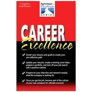 Career Excellence The Pathways to Excellence Series by Hess, Peter M., 9781401882013
