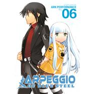 Arpeggio of Blue Steel Vol. 6 by Ark Performance, 9781626922013