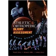 Athletic and Orthopedic Injury Assessment: A Case Study Approach by David C. Berry, 9781934432013