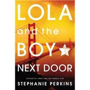 Lola and the Boy Next Door by Perkins, Stephanie, 9780142422014