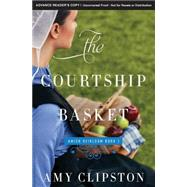 The Courtship Basket by Clipston, Amy, 9780310342014