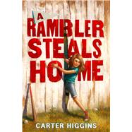 A Rambler Steals Home by Higgins, Carter, 9780544602014
