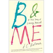B & Me by Hallman, J. C., 9781451682014